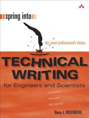 Spring Into Technical Writing For Engineers and Scientists By Rosenberg, Barry J.